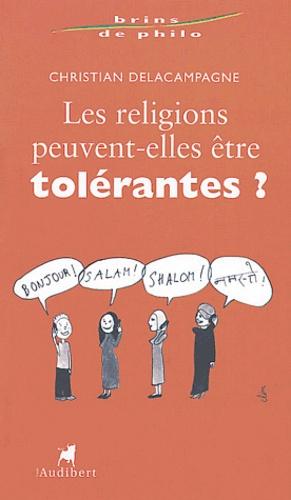 Christian Delacampagne - Les religions peuvent-elles être tolérantes ?.