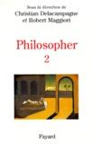 Christian Delacampagne et Robert Maggiori - Philosopher. - Tome 2.
