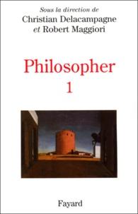 Christian Delacampagne et Robert Maggiori - Philosopher. - Tome 1, Les interrogations contemporaines, Matériaux pour un enseignement.