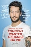 Christian Delachet - Comment Wanted a changé ma vie.