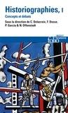 Christian Delacroix et François Dosse - Historiographies - Concepts et débats Volume 1.
