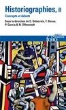 Christian Delacroix et François Dosse - Historiographies - Concepts et débats II.