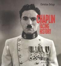 Christian Delage - Chaplin Facing History.