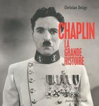 Christian Delage - Chaplin - La grande histoire.
