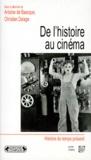 Christian Delage et Antoine de Baecque - De l'histoire au cinéma.