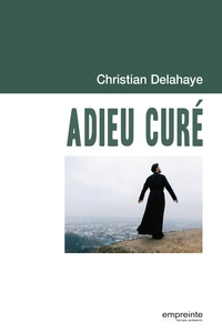 Christian Delahaye - Adieu curé.