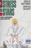 Christian Delahaye et Henri de Saint-Roman - Anti-stress de stars - Leurs confidences, leurs recettes.