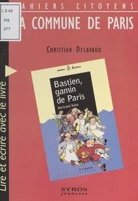 """Christian Delavaud et Patrick Geffard - La Commune de Paris - Lire et écrire avec le livre """"Bastien gamin de Paris"""", de Bertrand Solet."""