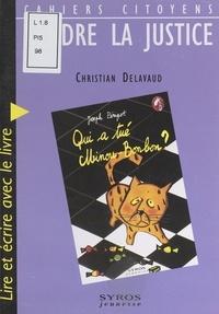 """Christian Delavaud et Patrick Geffard - Rendre la justice - Lire et écrire avec le livre """"Qui a tué Minou-Bonbon ?"""", de Joseph Périgot."""