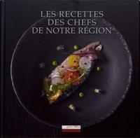 Christian Delcambre et Thierry Bineau - Les recettes des chefs de notre région.