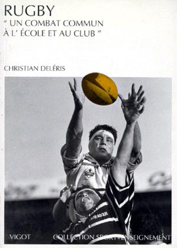 Christian Deleris - Rugby - Un combat commun à l'école et au club.