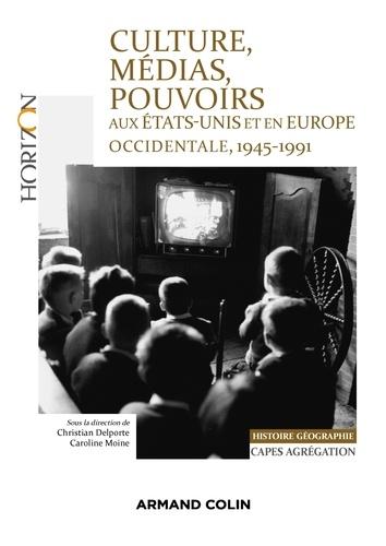 Culture, médias, pouvoirs aux États-Unis et en Europe occidentale, 1945-1991 - Christian Delporte, Caroline Moine - Format ePub - 9782200624187 - 16,99 €
