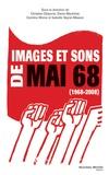 Christian Delporte et Denis Maréchal - Images et sons de Mai 68.
