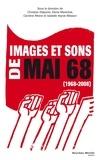 Christian Delporte et Denis Maréchal - Images et sons de mai 68 - 1968-2008.