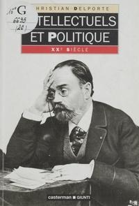 Christian Delporte - Intellectuels et politique.