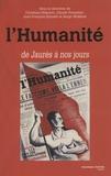 Christian Delporte et Claude Pennetier - L'Humanité de Jaurès à nos jours.