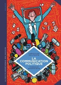 Christian Delporte et  Terreur graphique - La communication politique - L'art de séduire pour convaincre.