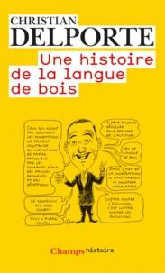 Christian Delporte - Une histoire de la langue de bois.