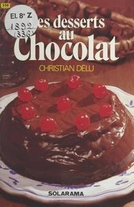 Christian Delu et Sylvie Thiébault - Les desserts au chocolat.
