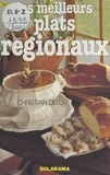 Christian Delu - Les meilleurs plats régionaux.