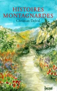 Christian Delval - Histoires montagnardes.