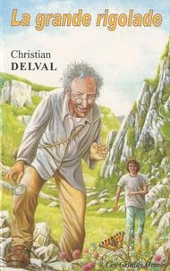 Christian Delval - La grande rigolade.