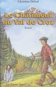 Christian Delval - Le châtiment du Val de Croz.