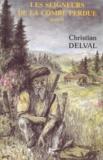 Christian Delval - Les seigneurs de la Combe perdue.
