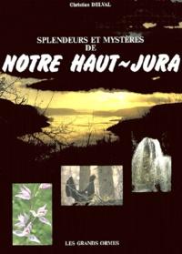 Christian Delval - Splendeurs et mystères de notre Haut-Jura.