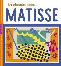 Christian Demilly et Didier Barraud - En chemin avec... Matisse.