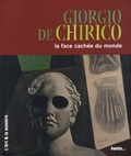 Christian Demilly - Giorgio de Chirico - La face cachée du monde.