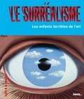 Christian Demilly - Le surréalisme - Les enfants terribles de l'art.