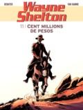 Christian Denayer et Jean Van Hamme - Wayne Shelton Tome 11 : Cent millions de pesos.