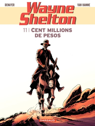 Wayne Shelton Tome 11 Cent millions de pesos
