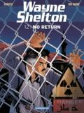 Christian Denayer et Jean Van Hamme - Wayne Shelton Tome 12 : No return.