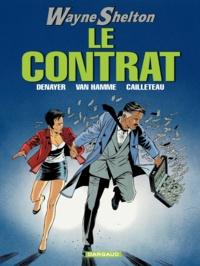 Christian Denayer et Jean Van Hamme - Wayne Shelton Tome 3 : Le contrat.