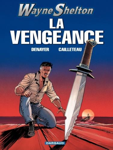 Wayne Shelton Tome 5 La vengeance