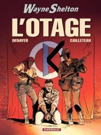 Christian Denayer et Thierry Cailleteau - Wayne Shelton Tome 6 : L'otage.