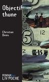 Christian Denis - Objectif thune - Intrigue dans l'Ouest français.