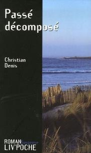 Christian Denis - Passé décomposé.