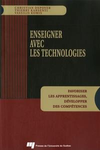 Christian Depover et Thierry Karsenti - Enseigner avec les technologies - Favoriser les apprentissages, développer des compétences.