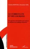 Christian Depover et Bernadette Noël - Le curriculum et ses logiques - Une approche contextualisée pour analyser les réformes et les politiques éducatives.