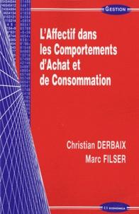 Christian Derbaix et Marc Filser - L'affectif dans les comportements d'achat et de consommation.