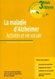 Christian Derouesné et Jacques Selmès - La maladie d'Alzheimer - Activités et vie sociale.