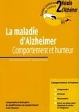 Christian Derouesné et Jacques Selmès - La maladie d'Alzheimer - Comportement et humeur.