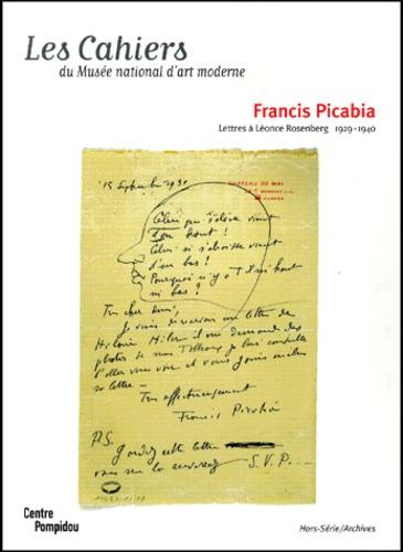 Christian Derouet et  Collectif - Les Cahiers du Musée national d'art moderne Hors-série : Francis Picabia. - Lettres à Léonce Rosenberg 1929-1940.