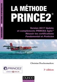 Christian Descheemaekere - La méthode PRINCE2 - Version 2017 Update et compléments PRINCE2 Agile, Réussir les certifications Fondamental et Praticien.