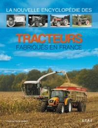 Christian Descombes - La nouvelle encyclopédie des tracteurs fabriqués en France.