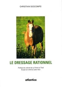 Christian Descomps - Le dressage rationnel.