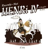 Christian Desplat et Mayana Itoïz - Raconte-moi Henri IV - Roi de la paix.